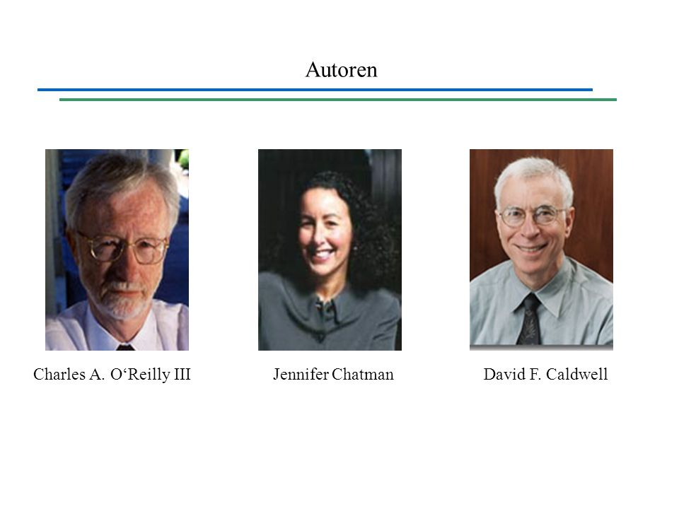 Autoren Charles A. O'Reilly III Jennifer Chatman David F. Caldwell
