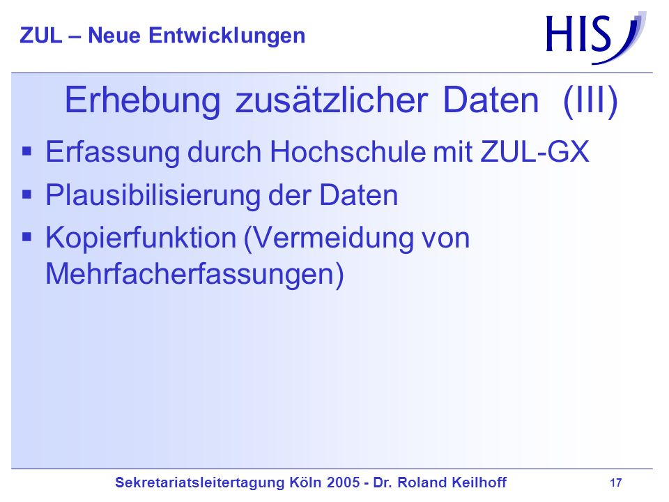 Erhebung zusätzlicher Daten (III)