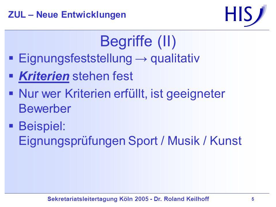 Begriffe (II) Eignungsfeststellung → qualitativ Kriterien stehen fest