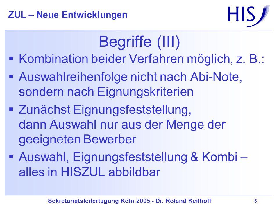 Begriffe (III) Kombination beider Verfahren möglich, z. B.: