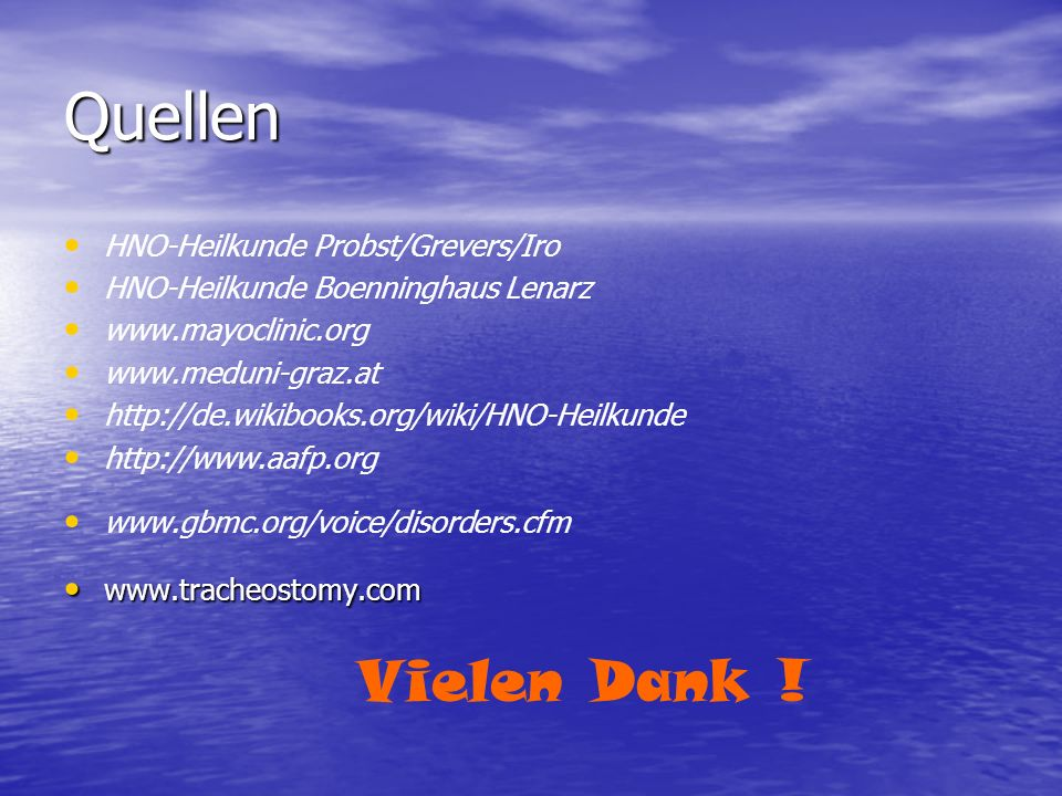 Quellen Vielen Dank ! HNO-Heilkunde Probst/Grevers/Iro