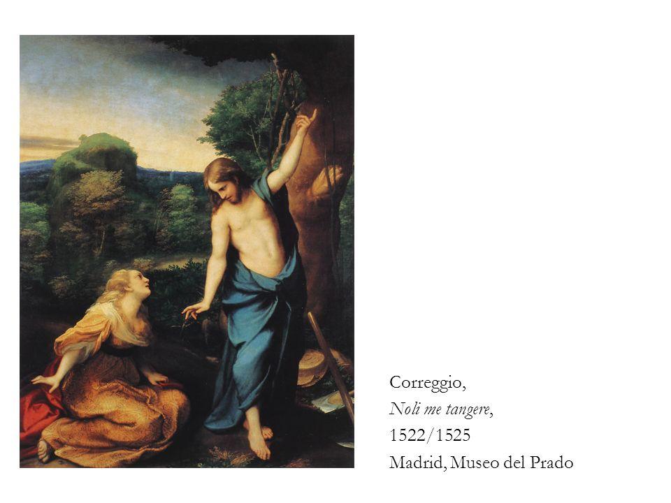 Correggio, Noli me tangere, 1522/1525 Madrid, Museo del Prado