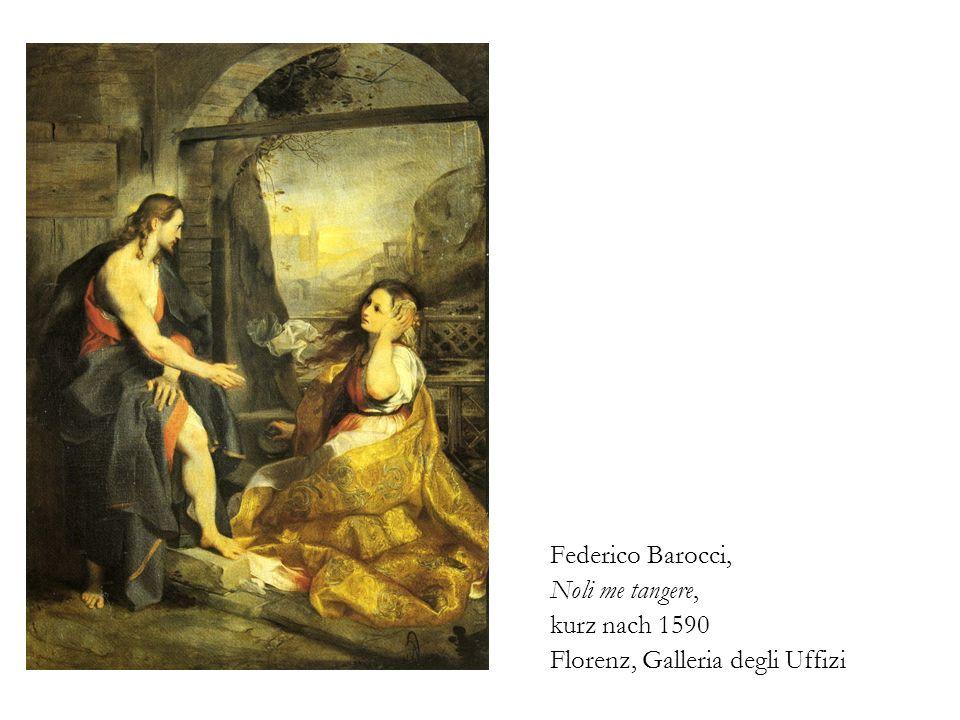 Federico Barocci, Noli me tangere, kurz nach 1590 Florenz, Galleria degli Uffizi