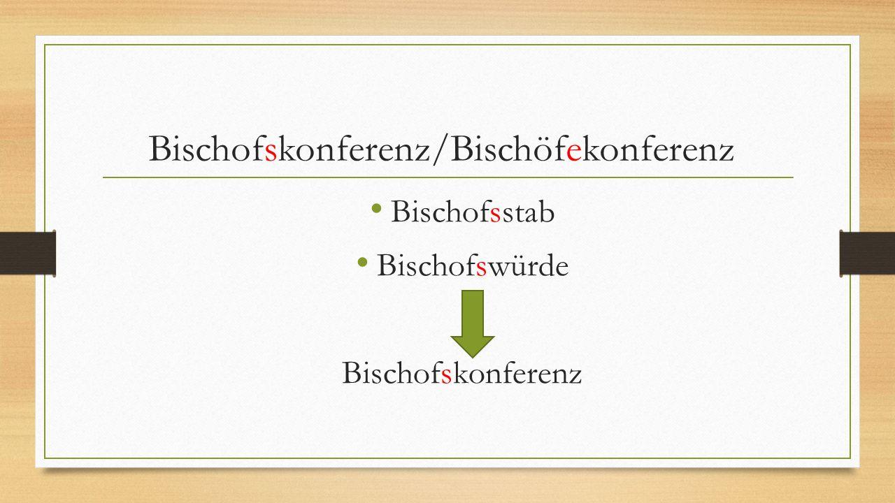 Bischofskonferenz/Bischöfekonferenz