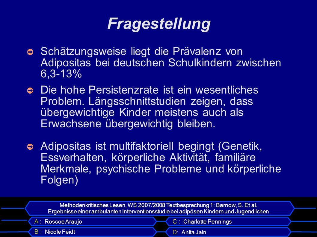 Fragestellung Schätzungsweise liegt die Prävalenz von Adipositas bei deutschen Schulkindern zwischen 6,3-13%