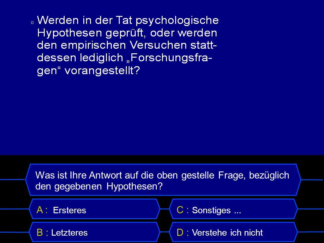 Was ist Ihre Antwort auf die oben gestelle Frage, bezüglich den gegebenen Hypothesen