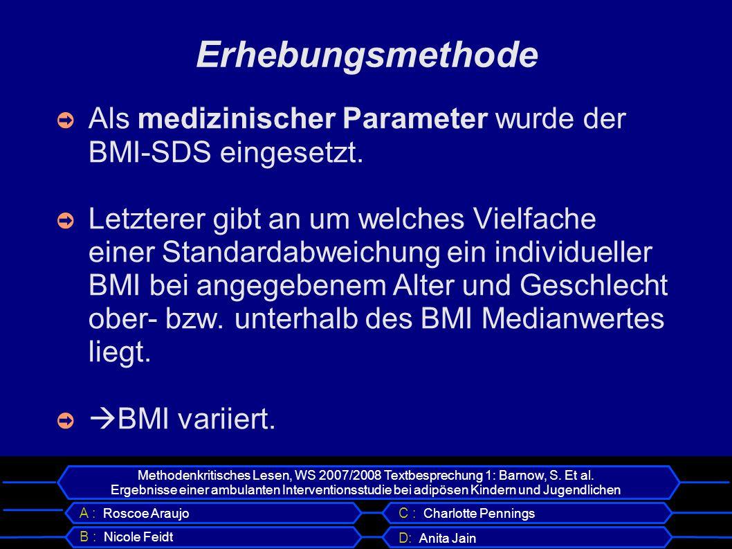 Erhebungsmethode Als medizinischer Parameter wurde der BMI-SDS eingesetzt.