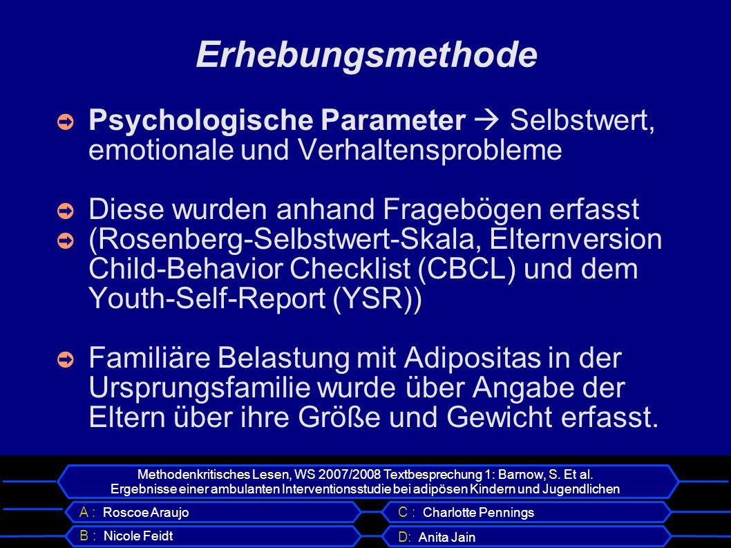 Erhebungsmethode Psychologische Parameter  Selbstwert, emotionale und Verhaltensprobleme. Diese wurden anhand Fragebögen erfasst.