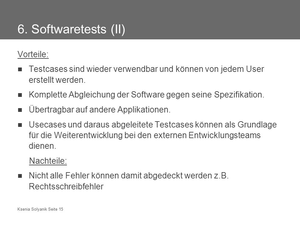 6. Softwaretests (II) Vorteile: