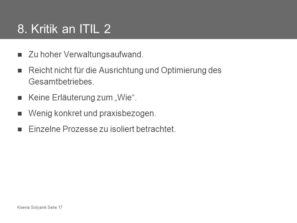 8. Kritik an ITIL 2 Zu hoher Verwaltungsaufwand.