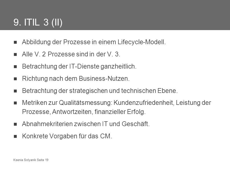 9. ITIL 3 (II) Abbildung der Prozesse in einem Lifecycle-Modell.