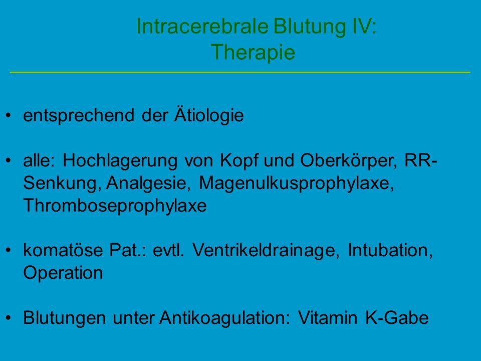 Intracerebrale Blutung IV: