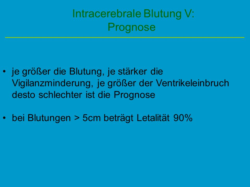 Intracerebrale Blutung V: