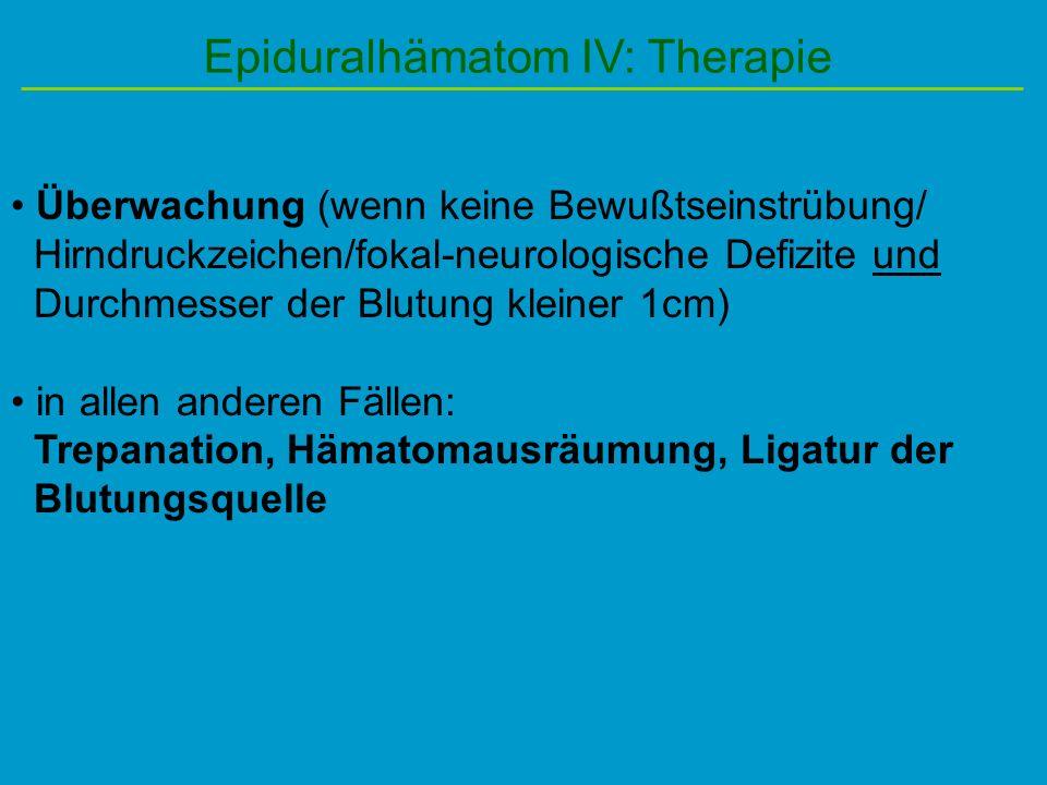 Epiduralhämatom IV: Therapie