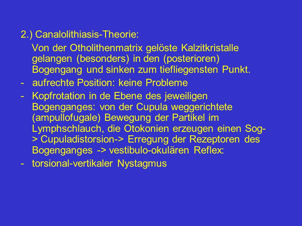 2.) Canalolithiasis-Theorie: