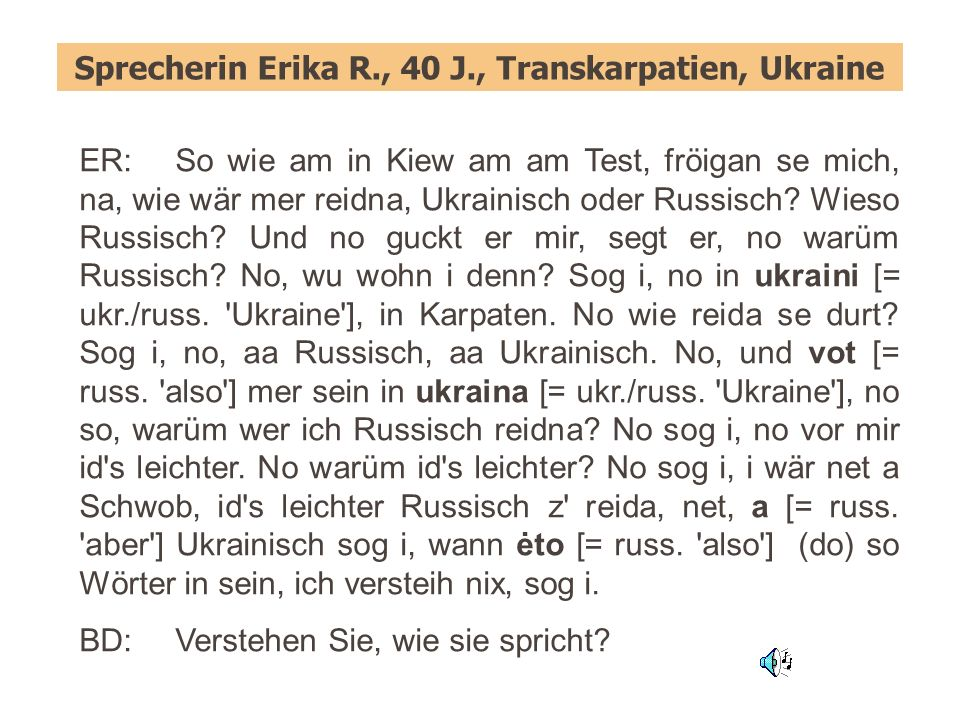 Sprecherin Erika R., 40 J., Transkarpatien, Ukraine