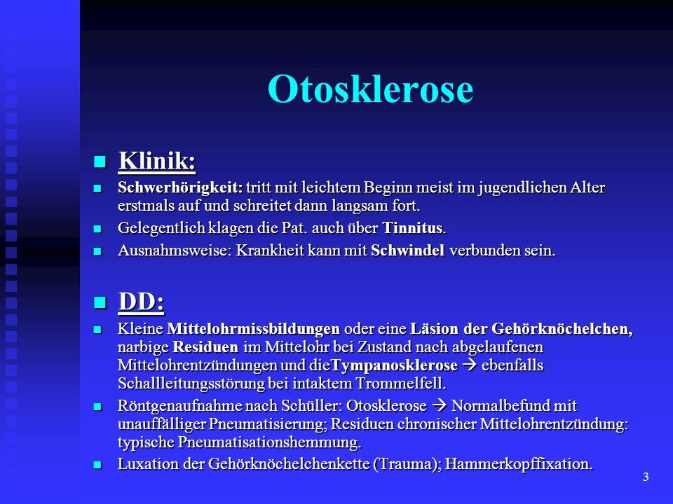 Otosklerose Klinik: DD: