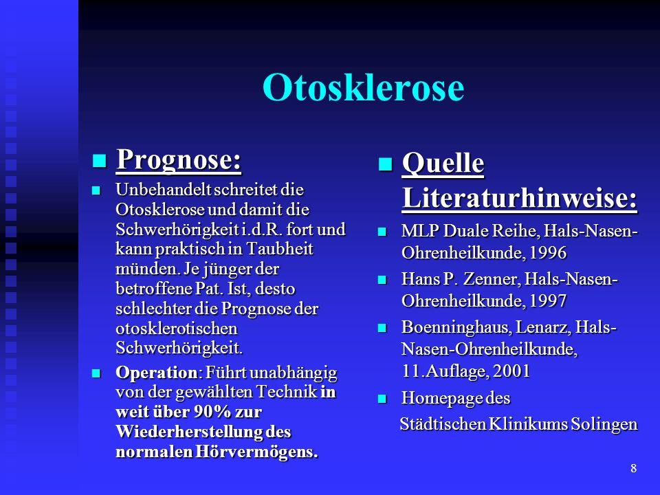 Otosklerose Prognose: Quelle Literaturhinweise: