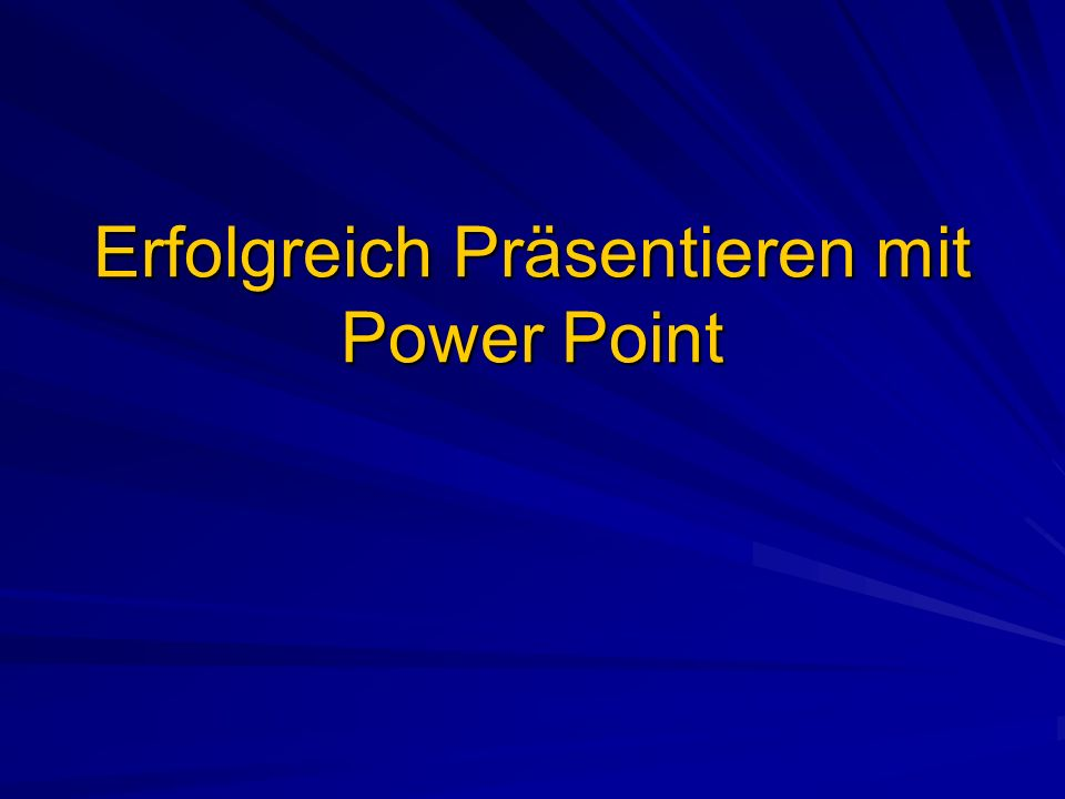 Erfolgreich Präsentieren mit Power Point