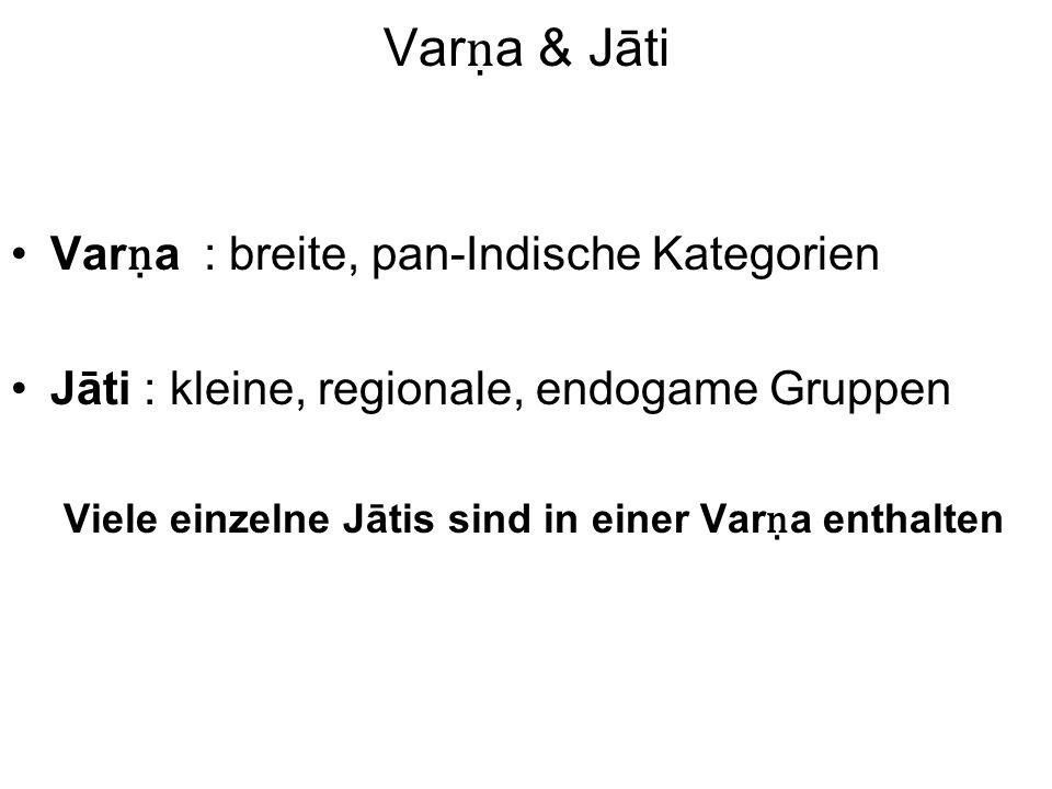 Varṇa & Jāti Varṇa : breite, pan-Indische Kategorien