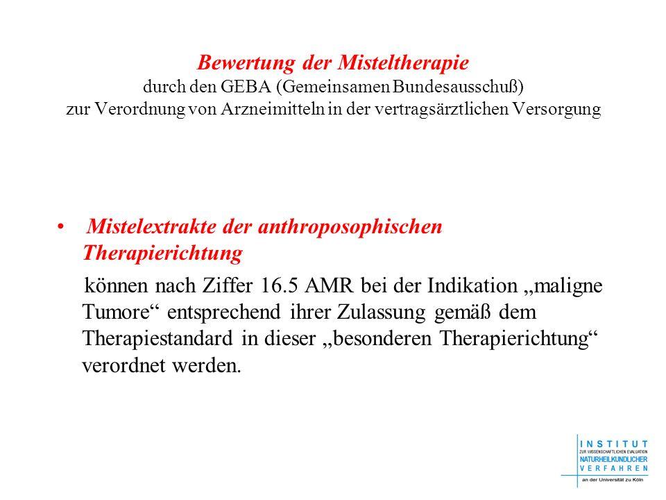 Bewertung der Misteltherapie durch den GEBA (Gemeinsamen Bundesausschuß) zur Verordnung von Arzneimitteln in der vertragsärztlichen Versorgung