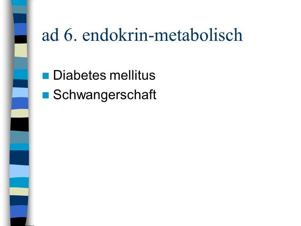ad 6. endokrin-metabolisch