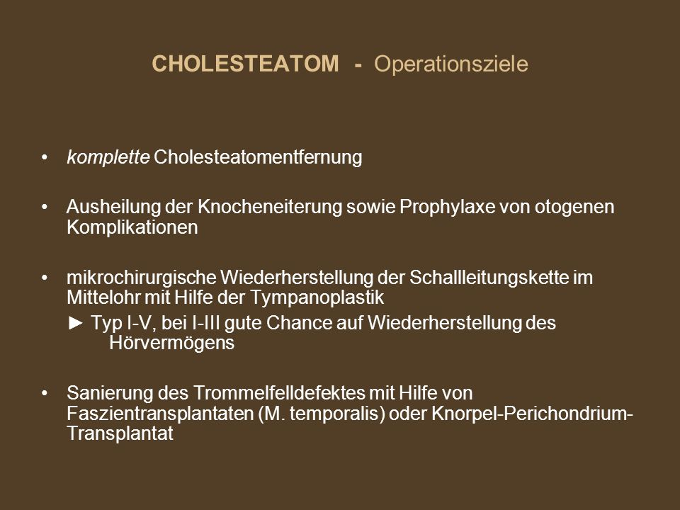 CHOLESTEATOM - Operationsziele