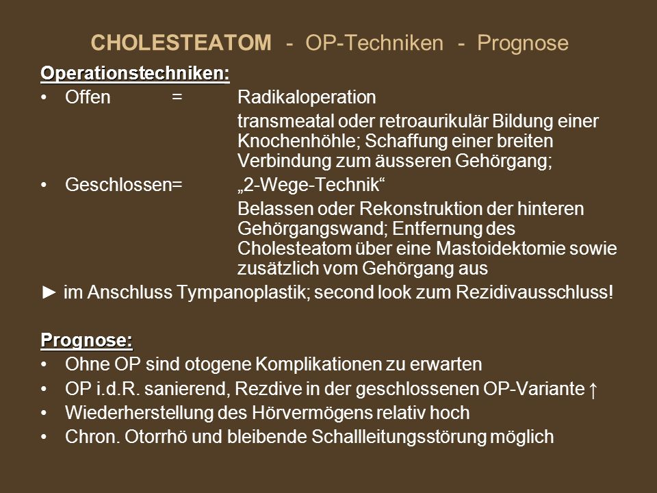 CHOLESTEATOM - OP-Techniken - Prognose