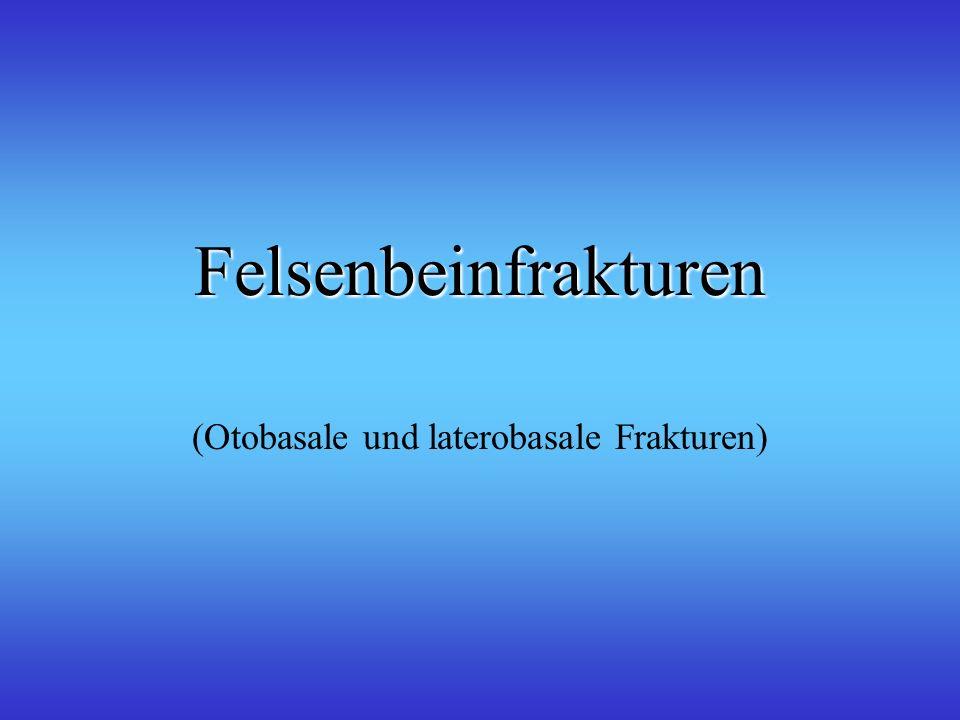(Otobasale und laterobasale Frakturen)