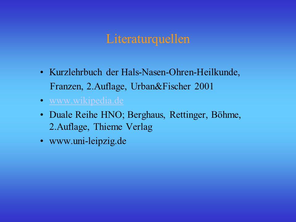 Literaturquellen Kurzlehrbuch der Hals-Nasen-Ohren-Heilkunde,
