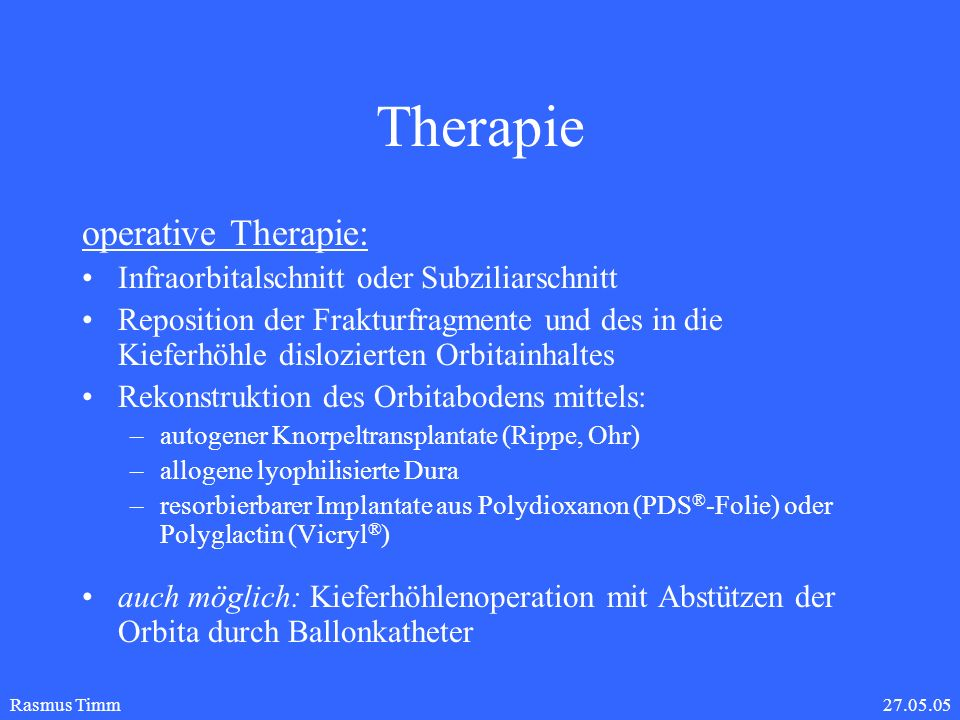 Therapie operative Therapie: Infraorbitalschnitt oder Subziliarschnitt