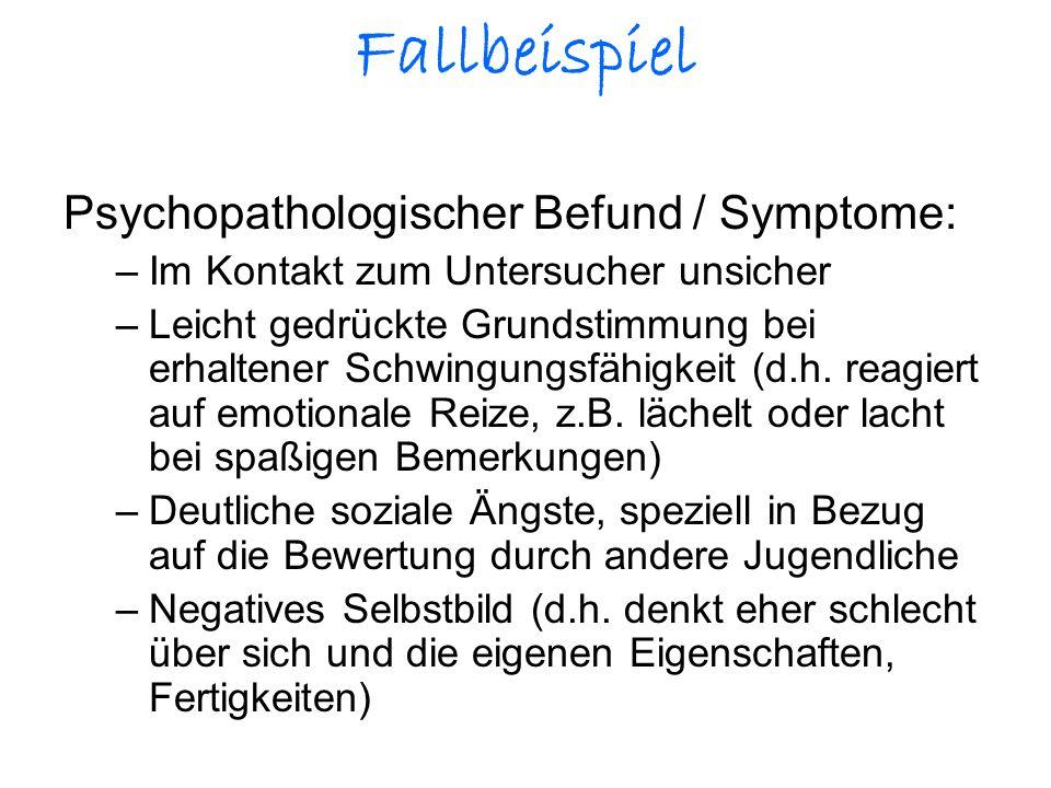 Fallbeispiel Psychopathologischer Befund / Symptome:
