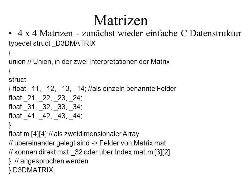 Matrizen 4 x 4 Matrizen - zunächst wieder einfache C Datenstruktur