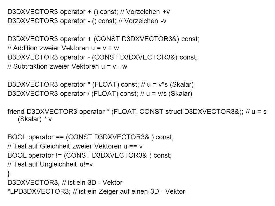 D3DXVECTOR3 operator + () const; // Vorzeichen +v