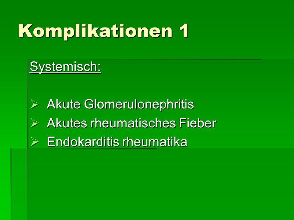 Komplikationen 1 Systemisch: Akute Glomerulonephritis