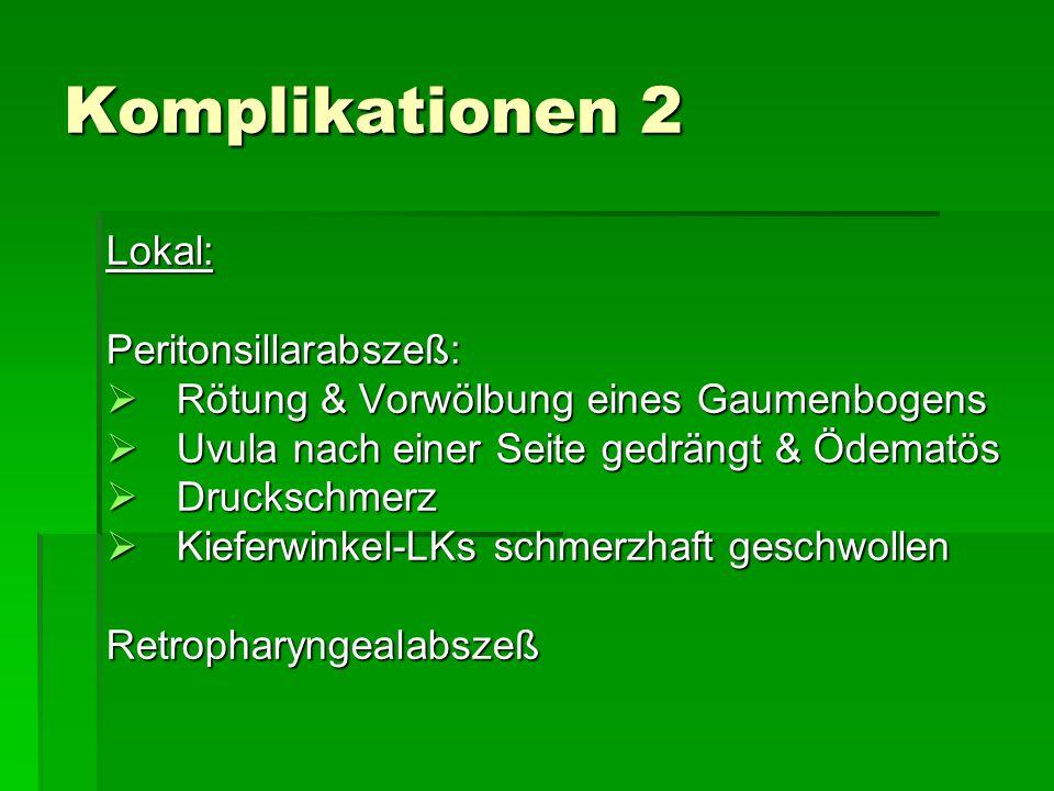 Komplikationen 2 Lokal: Peritonsillarabszeß: