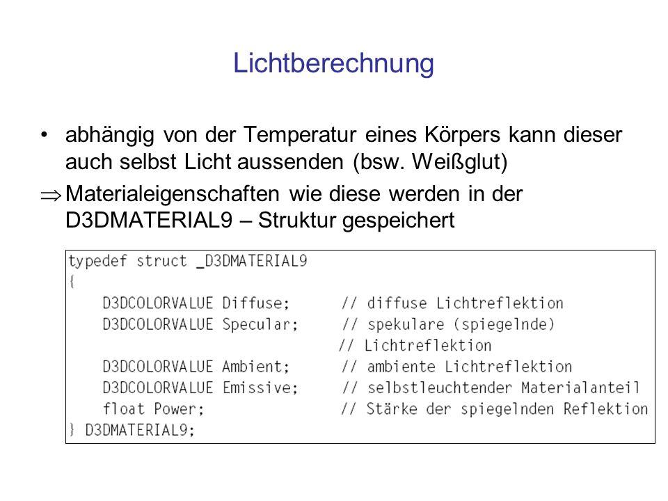 Lichtberechnung abhängig von der Temperatur eines Körpers kann dieser auch selbst Licht aussenden (bsw. Weißglut)
