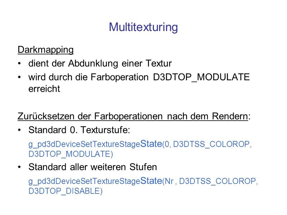 Multitexturing Darkmapping dient der Abdunklung einer Textur