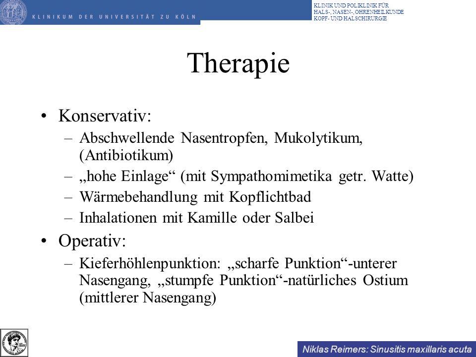 Therapie Konservativ: Operativ: