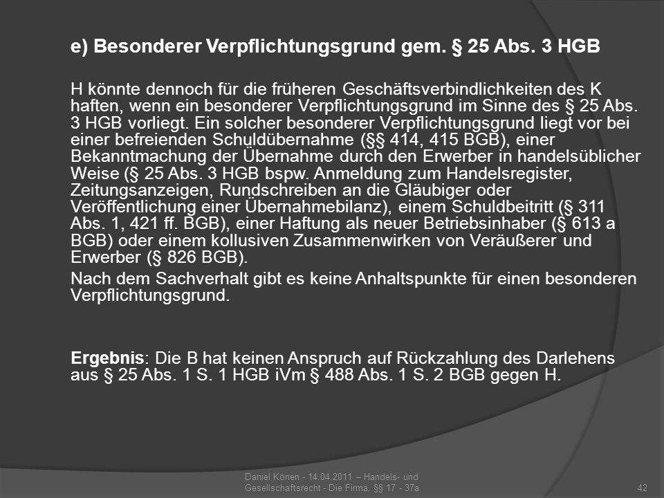 e) Besonderer Verpflichtungsgrund gem. § 25 Abs. 3 HGB