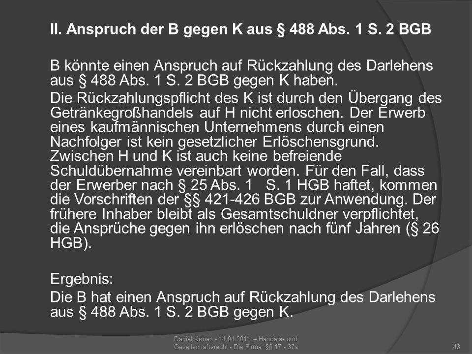II. Anspruch der B gegen K aus § 488 Abs. 1 S. 2 BGB