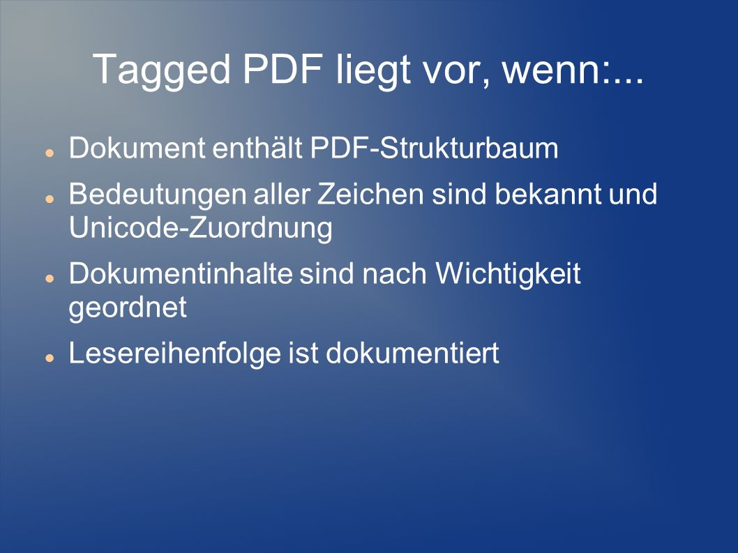 Tagged PDF liegt vor, wenn:...