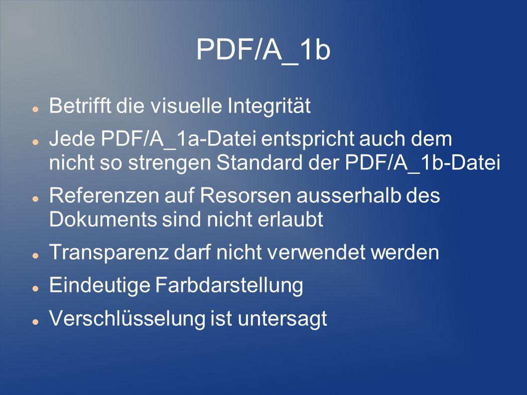 PDF/A_1b Betrifft die visuelle Integrität