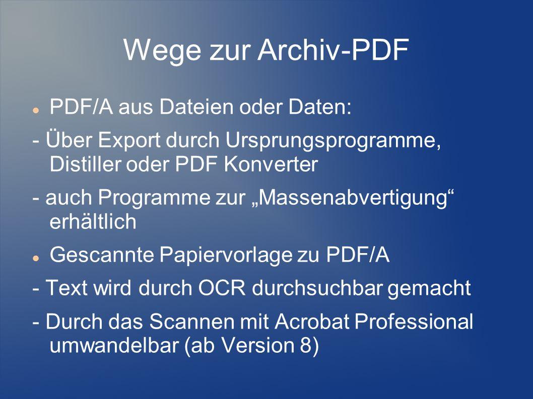 Wege zur Archiv-PDF PDF/A aus Dateien oder Daten: