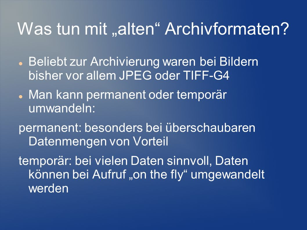 """Was tun mit """"alten Archivformaten"""