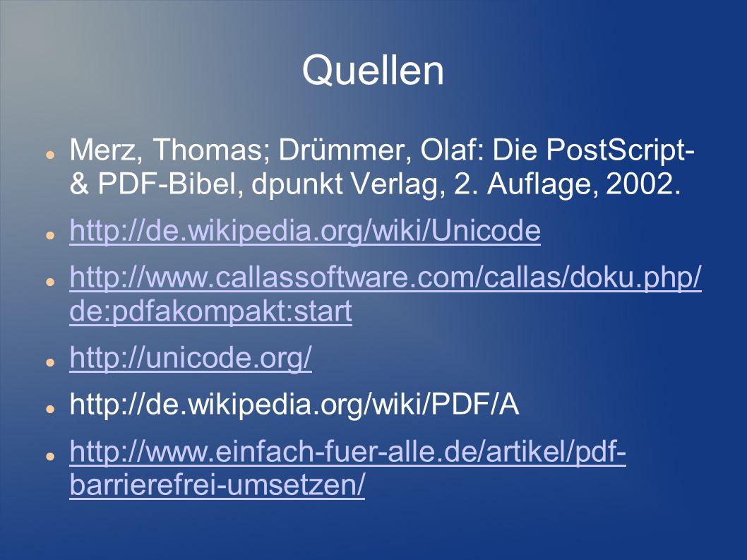 Quellen Merz, Thomas; Drümmer, Olaf: Die PostScript- & PDF-Bibel, dpunkt Verlag, 2. Auflage, 2002.