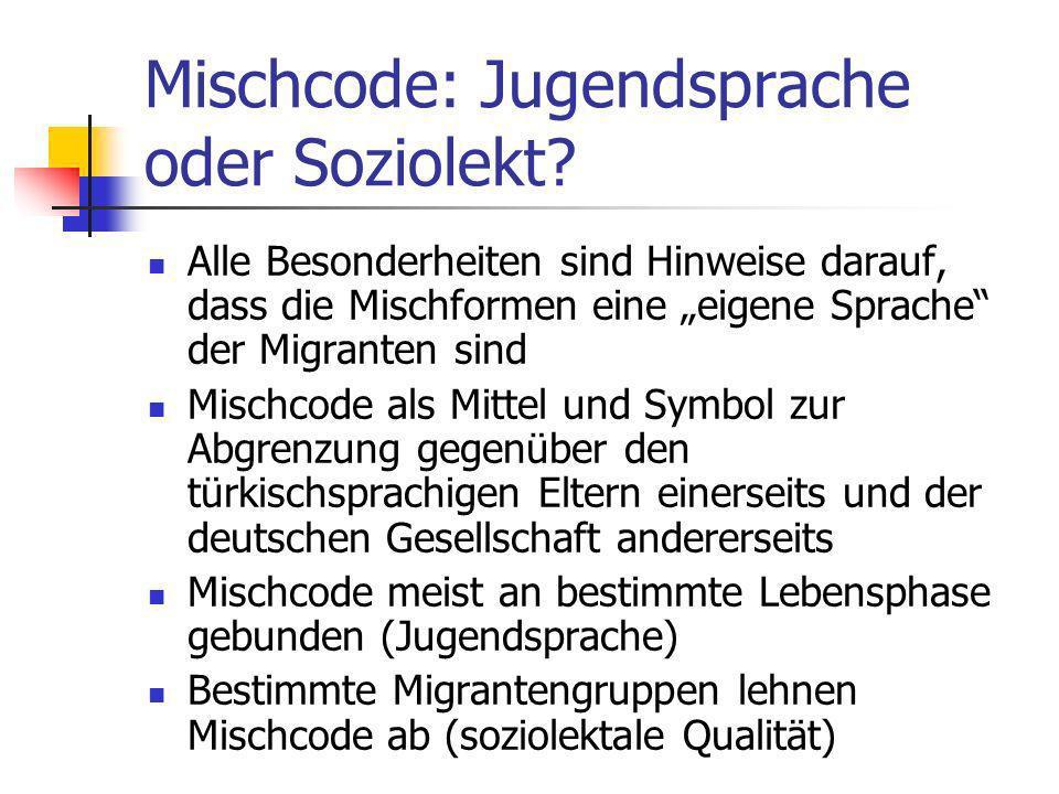 Mischcode: Jugendsprache oder Soziolekt