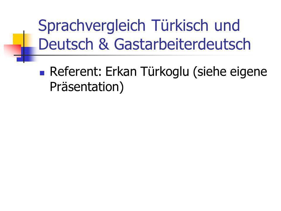 Sprachvergleich Türkisch und Deutsch & Gastarbeiterdeutsch