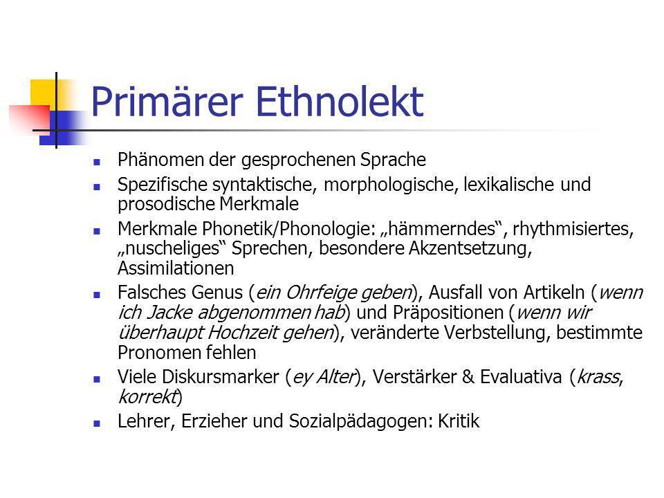 Primärer Ethnolekt Phänomen der gesprochenen Sprache
