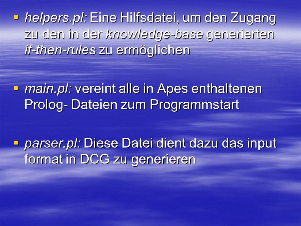 helpers.pl: Eine Hilfsdatei, um den Zugang zu den in der knowledge-base generierten if-then-rules zu ermöglichen